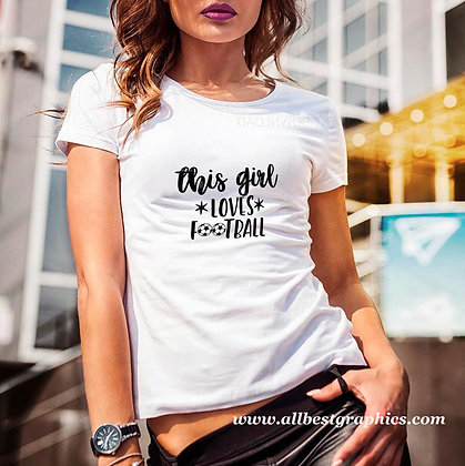 This girl love football | T-shirt Quotes for Silhouette Cameo and Cricut