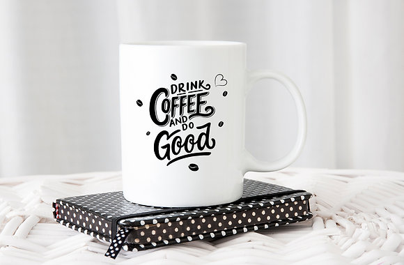 Drink coffee and do good | Hand-lettered funny quotes about coffee | Saying Quote -Eps Svg Dxf