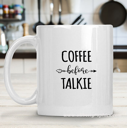Coffee Before Talkie |  Funny Coffee Quotes for Cricut and Silhouette Cameo