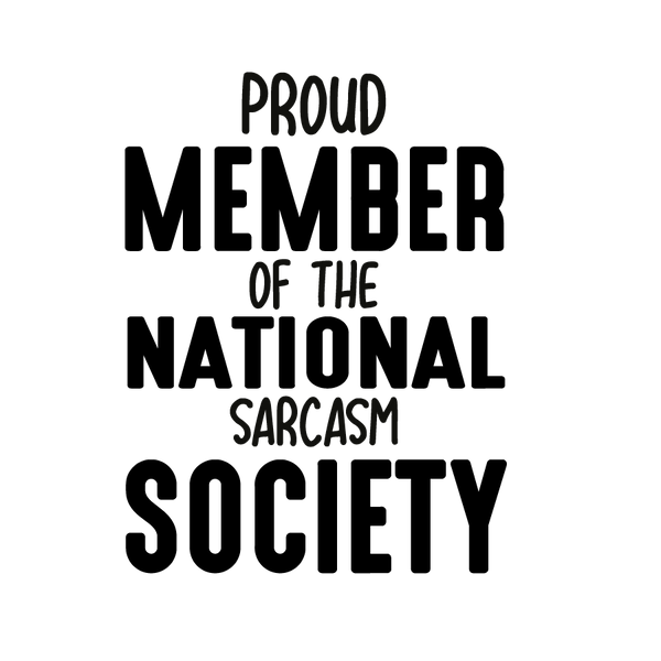Proud member of the national sarcasm society | Free download Printable Sassy Quotes T- Shirt Design in Png