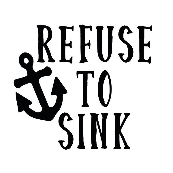 Refuse to sink | Free download Iron on Transfer Sassy Quotes T- Shirt Design in Png