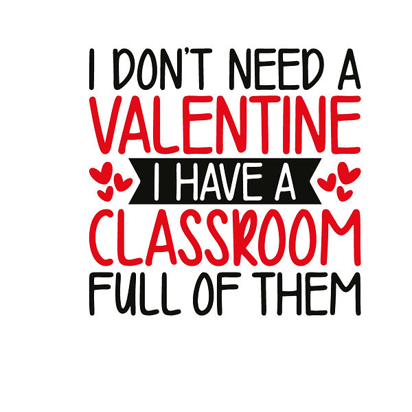 I don't need a valentine Png | Free Iron on Transfer Funny Quotes T- Shirt Design in Png