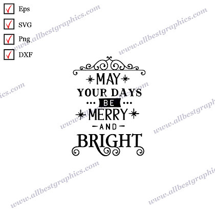 May your Days be Merry | Funny Sayings Ready-to-Use Christmas Design Dxf Eps SVG