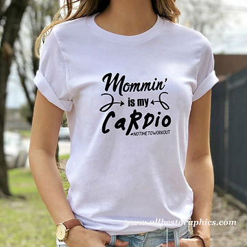 Mommin Is My Cardio   Mom Quotes & Signs for Cricut and Silhouette Cameo