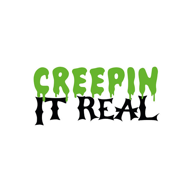Creepin it real  Png | Free download Printable Sassy Quotes T- Shirt Design in Png