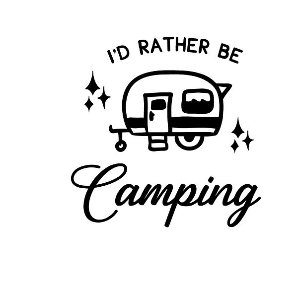 I'd rather be camping Png   Free download Iron on Transfer Funny Quotes T- Shirt Design in Png