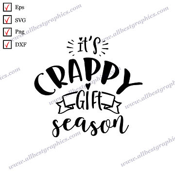 It's Crappy Gift   Cool Sayings Christmas Design Vector Graphics Cut files
