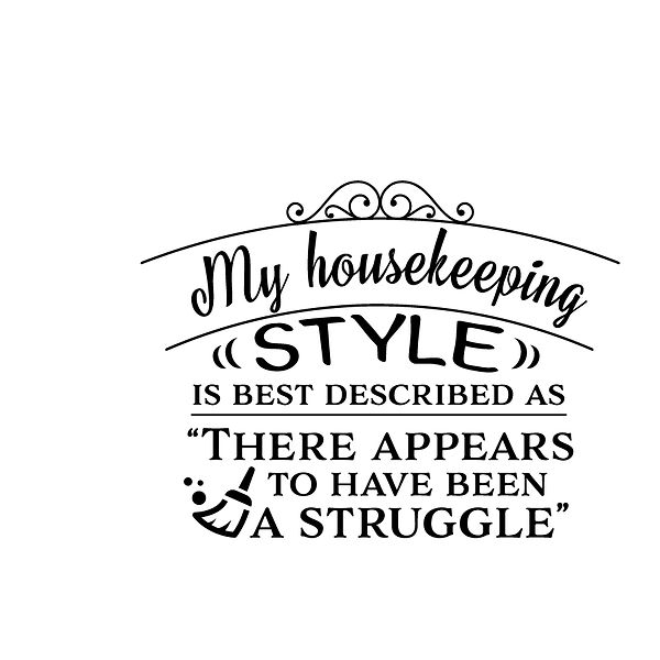 My housekeeping style Png | Free Printable Slay & Silly Quotes T- Shirt Design in Png