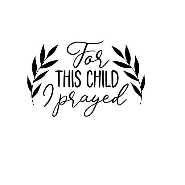 For this child i prayed Png   Free Printable Sarcastic Quotes T- Shirt Design in Png