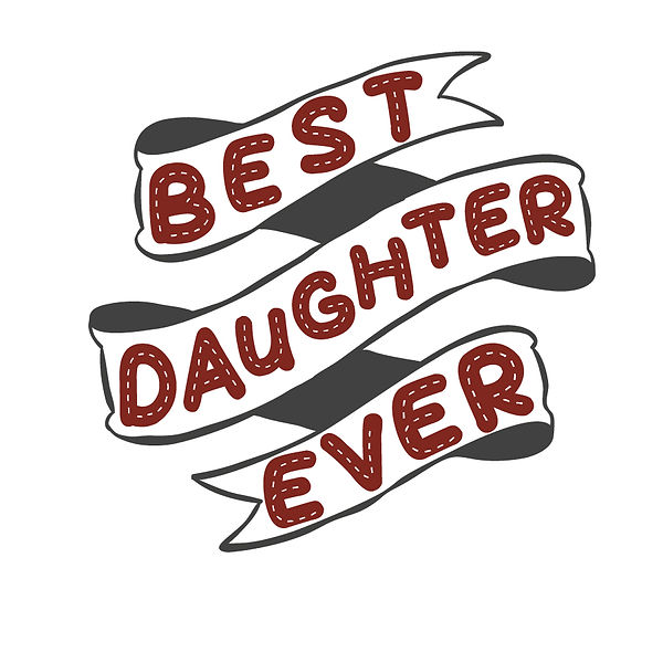 Best daughter ever | Free download Iron on Transfer Sarcastic Quotes T- Shirt Design in Png