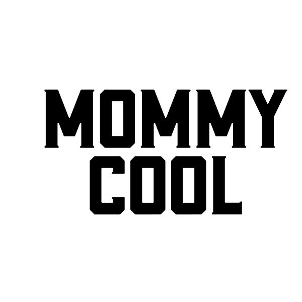 Mommy cool | Free Printable Sassy Quotes T- Shirt Design in Png