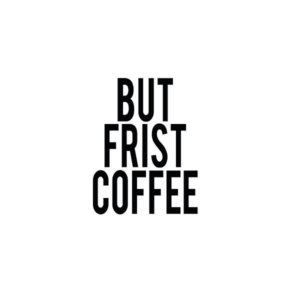 But first coffee_2 | Free download Iron on Transfer Sassy Quotes T- Shirt Design in Png