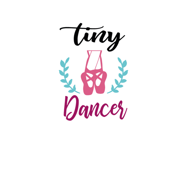 Tiny dancer | Free download Iron on Transfer Sassy Quotes T- Shirt Design in Png