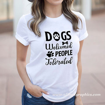 Dogs Welcomed People Tolerated | Quotes & Signs about Pets for Silhouette Cameo
