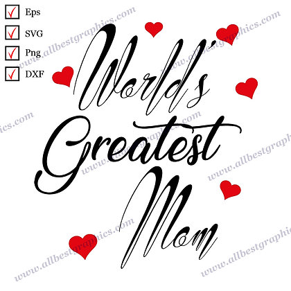 World's Greatest Mom | Funny Quotes & Sayings T-shirt Design Mother's Day Cut fi
