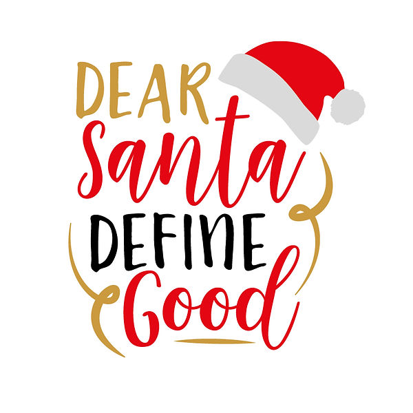 Dear santa define good eps Png | Free Printable Sarcastic Quotes T- Shirt Design in Png