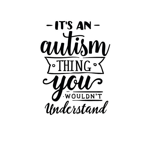 It's an autism thing    Png | Free download Iron on Transfer Cool Quotes T- Shirt Design in Png