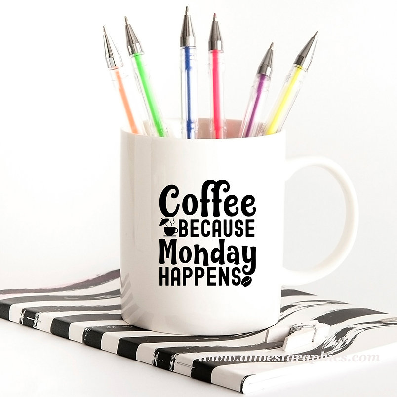 Coffee Because Monday Happens | Funny Coffee Quotes in Eps Svg Png Dxf