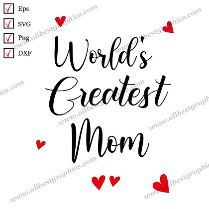 World's Greatest Mom   Cool and Funny Quotes T-shirt Decor Vector Clipart Cut fi