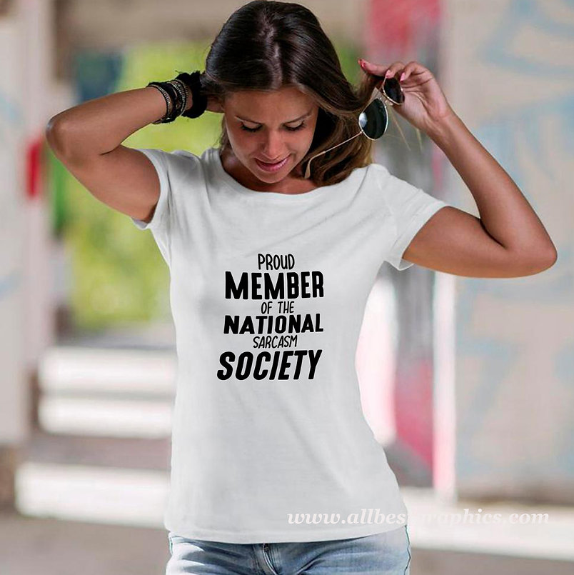 Proud member of the national sarcasm society   Sassy T-Shirt QuotesCut files