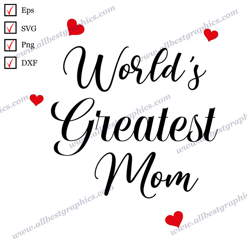 World's Greatest Mom | Cool Quotes Hand-Lettering T-shirt Decor Cut files
