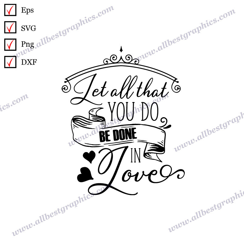 Let All That You Do Be Done   Funny Quotes Instant Download Christmas Decor Dxf