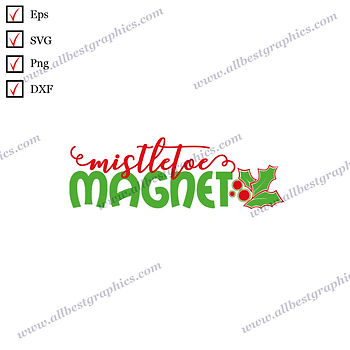 Mistletoe Magnet | Funny Quotes & Sayings Christmas DesignCut files