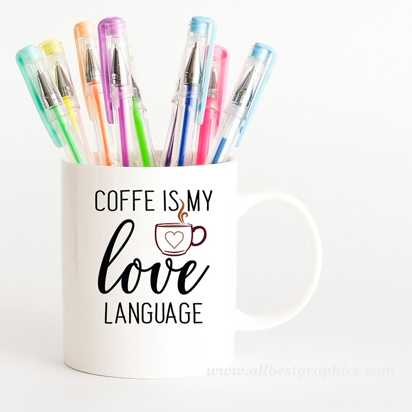 Coffee is My Love Language | Cool Coffee QuotesCut files inSvg Dxf Eps