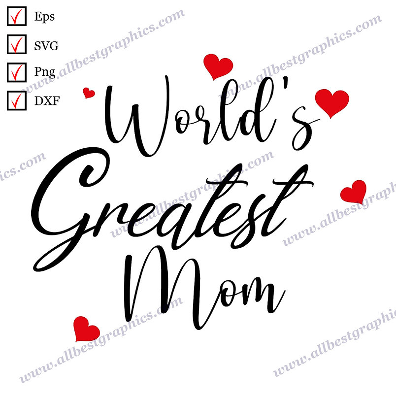 World's Greatest Mom | Cool Quotes Ready-to-Use T-shirt Design SVG Eps Dxf Png