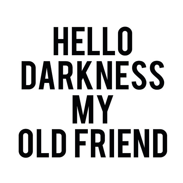 Hello derkness my old friend | Free Printable Slay & Silly Quotes T- Shirt Design in Png