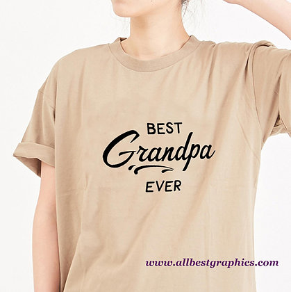 Best Grandpa Ever | Sassy Quotes & Signs for Cricut and Silhouette Cameo
