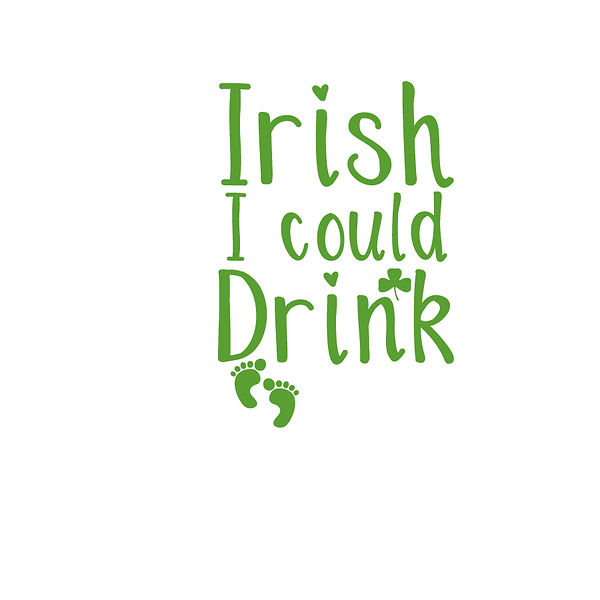 Irish I Could Drink Png | Free Iron on Transfer Slay & Silly Quotes T- Shirt Design in Png