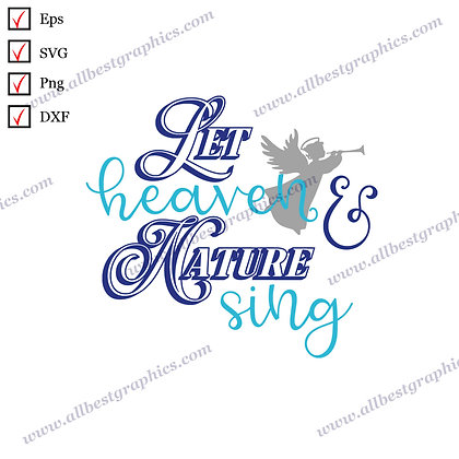 Let Haven and Nature Sing | Funny Sayings Christmas Template Cut files