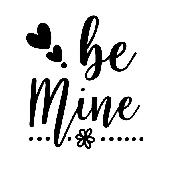 Be mine | Free download Printable Funny Quotes T- Shirt Design in Png