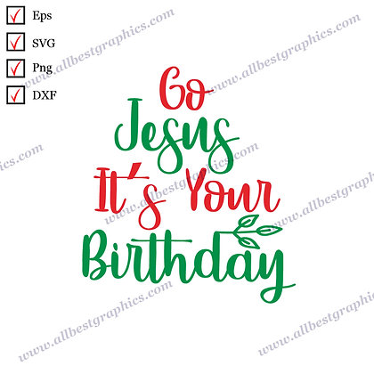 Go Jesus it's your Birthday | Best Cool Sayings Christmas Template Vector Clip