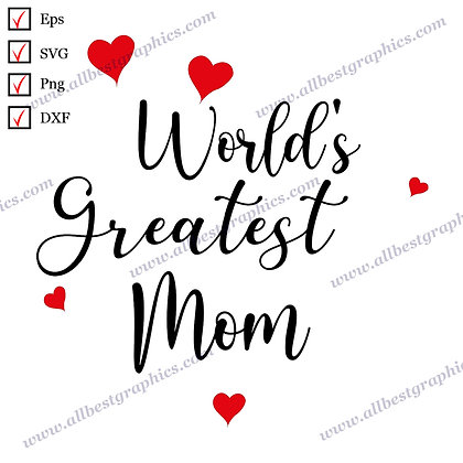 World's Greatest Mom | Cool Sayings & Quotes Mother's Day T-shirt Design Cut fil