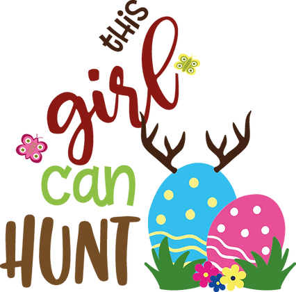 This Girl Can Hunt | Easter and Bunny Quotes & Signs for Silhouette Cameo