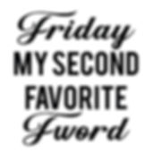 Friday my second favorite | Free download Iron on Transfer Funny Quotes T- Shirt Design in Png