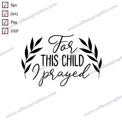 For This Child I Prayed   Cool Quotes Vector Graphics Christmas Template Dxf SVG
