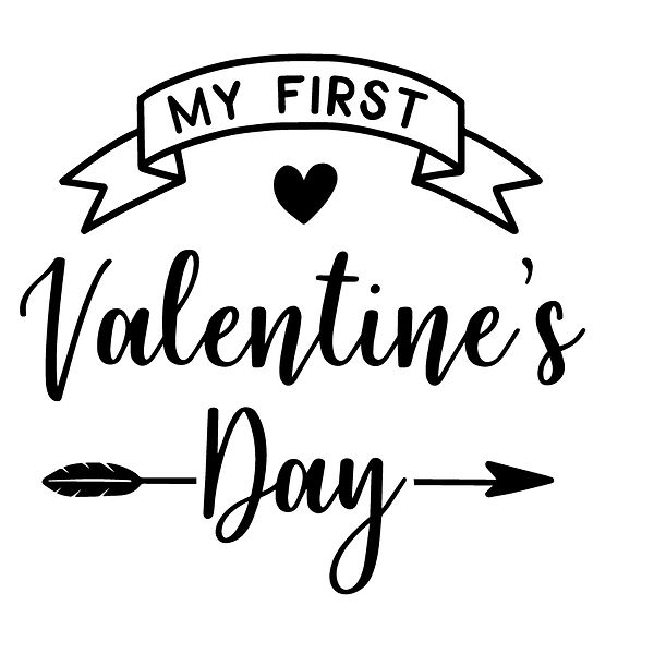 My first Valentines day Png   Free download Printable Sarcastic Quotes T- Shirt Design in Png
