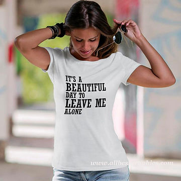 It's a beautiful day to leave me | Funny T-Shirt QuotesCut files inSvg Eps Dxf