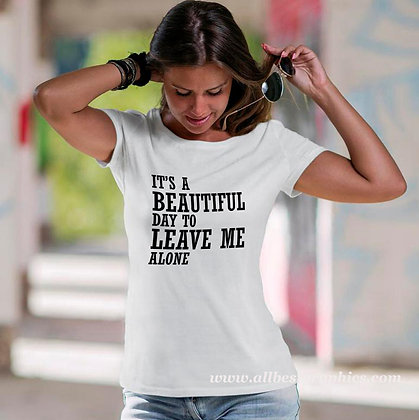 It's a beautiful day to leave me | Funny T-Shirt Quotes Cut files in Svg Eps Dxf