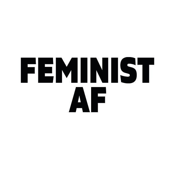 Feminist Af | Free download Iron on Transfer Sassy Quotes T- Shirt Design in Png