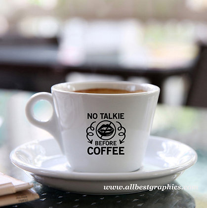 No talkie before coffee | Best Coffee Quotes Cut files in Dxf Eps Svg
