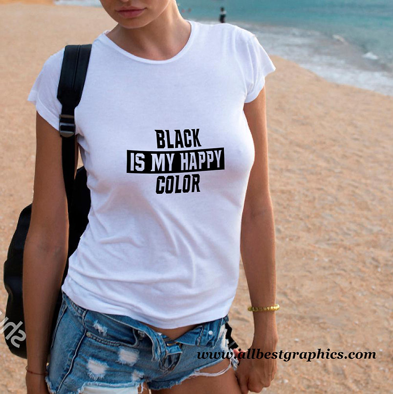 Black is my happy color | Sarcastic T-shirt Quotes for Cricut and Silhouette
