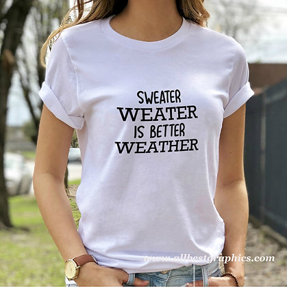 Sweater weater is better weather | Sassy T-Shirt QuotesCut files inSvg Eps Dxf