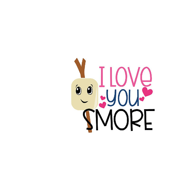 Love you smore Png | Free Printable Slay & Silly Quotes T- Shirt Design in Png