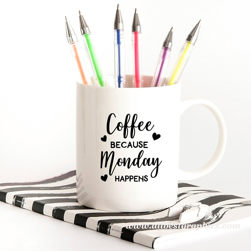 Coffee Because Monday   Slay and Silly Coffee Quotes for Silhouette Cameo