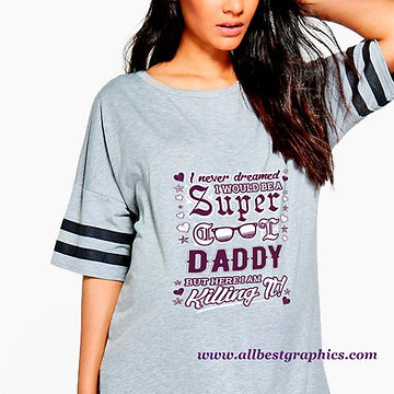 I Would be a Super Cool Daddy    Funny T-shirt Quotes & Signs for Cricut