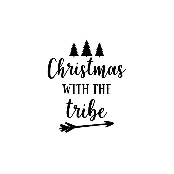Christmas with the tribe | Free download Printable Sassy Quotes T- Shirt Design in Png